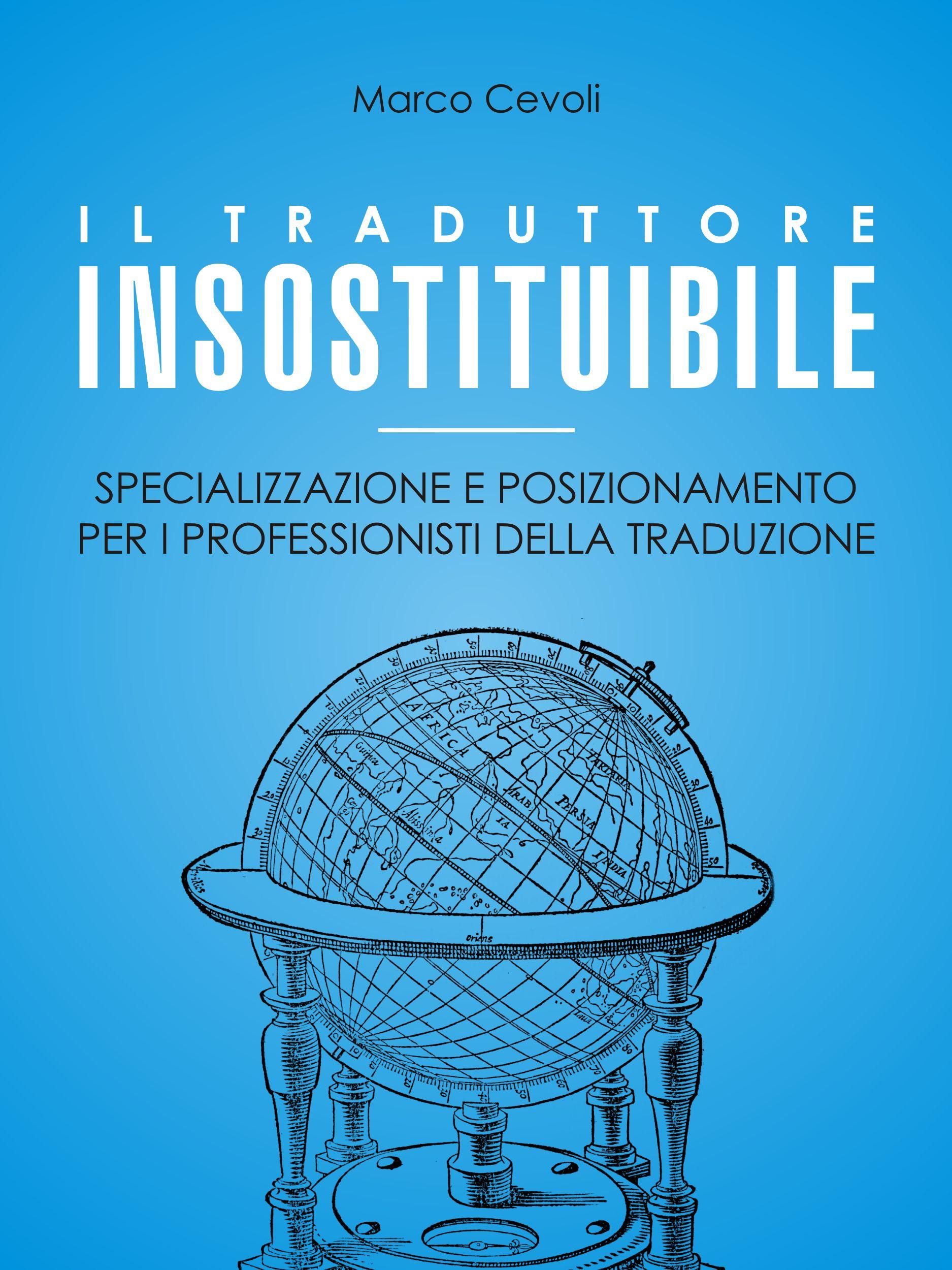Il Traduttore Insostituibile By Marco Cevoli Proz Com